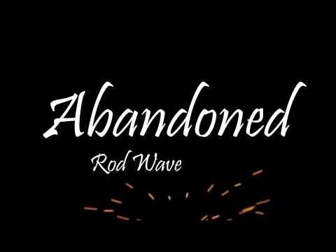 Rod Wave - Abandoned (Lyrics)