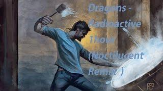 Imagine Dragons - Radioactive 1hour  (Noctilucent Remix  )