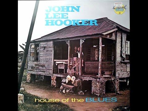 JOHN LEE HOOKER -  HOUSE OF THE BLUES (FULL ALBUM)