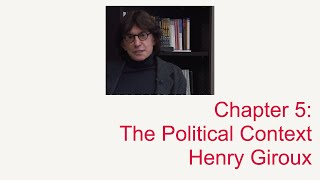 Chapter 5.1: The Political Context: Henry Giroux