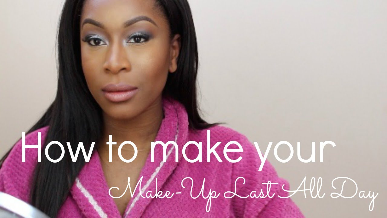 How To Make Your Up Last All Day You ...