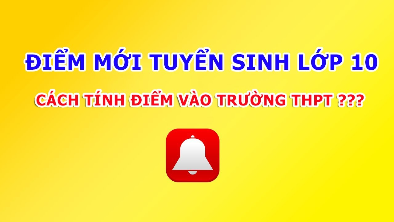 ĐIỂM MỚI TRONG TUYỂN SINH LỚP 10  – CÁCH TÍNH ĐIỂM THPT 2020 |  BẢN TIN 19h | 25/03/2020