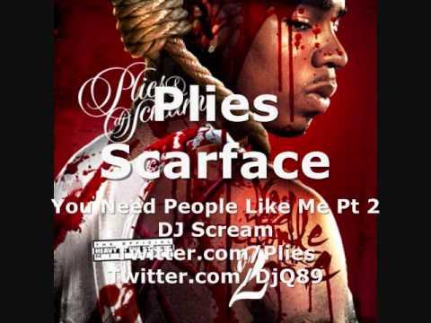 Plies Scarface You Need People Like Me Pt2 Youtube