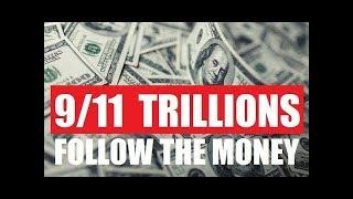 9 11 Trillions Follow The Money - HD Documentary