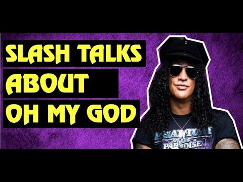 Guns N' Roses: Slash Reveals His Thoughts on Oh My God!