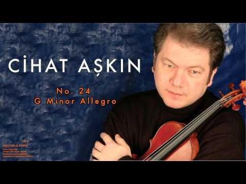 Cihat Aşkın - G Minor Allegro [ Kreutzer 42 Etudes 2006 © Kalan Müzik ]