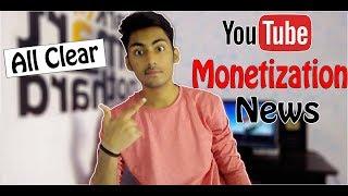 Youtube Monetization News - सब कुछ साफ़ हो गया !
