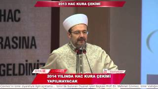 Mehmet Görmez - Diyanet - 2014 yılında Hac Kura Çekimi yapılmayacak 2017 Video