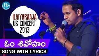 om sivoham song with lyrics karthik ilaiyaraaja us concert 2013