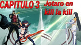 Jotaro en kill la kill,capitulo 2,fanfic/crossover - YouTube
