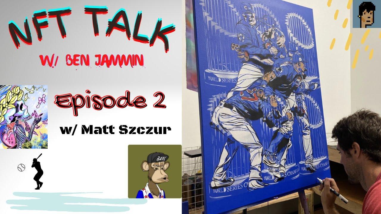 🎤NFT Talk with Ben Jammin Ep2:  Interview w/ MLB Star Matt Szczur