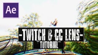 After Effects Tutorial Twitch CC Lens By Melvin Jandermark
