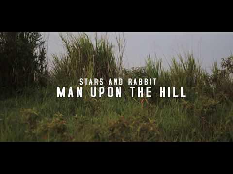 STARS AND RABBIT - MAN UPON THE HILL (LYRICS VIDEO)