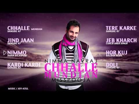 Chhalle Mundian | Nimma Navraj & Miss Pooja | Audio Jukebox | Latest Punjabi Songs 2014