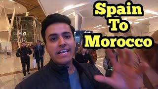Spain to Morocco l Airport, Customs, Taxi, Hotel, Money Exchange l Day 01 l Marrakech l