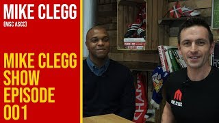 The Mike Clegg Show #1 | Ft. Quinton Fortune (Full Length)
