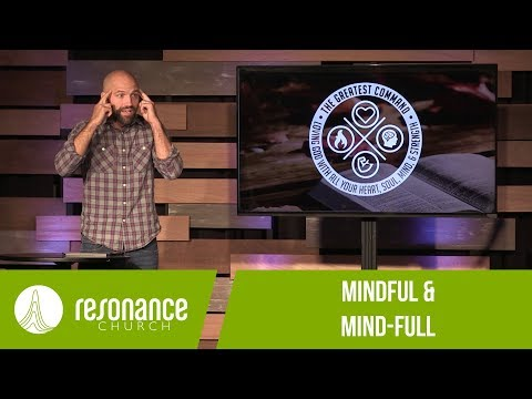 "The Greatest Commandment - ""Mindful & Mind-Full"" with Aron Kirk - Resonance Church"