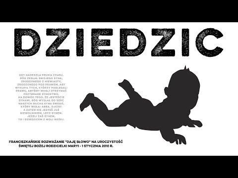 Dziedzic - Daję Słowo: Świętej Bożej Rodzicielki - 1 I 2018
