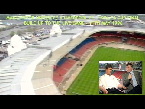 MANCHESTER UNITED FC V LIVERPOOL FC - 1996 FA CUP FINAL - BUILD UP TO THE LIVE GAME – PART TWO.