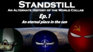 Alternate History of the World Collab: Standstill (Dayside) - Ep.1: An eternal place in the sun