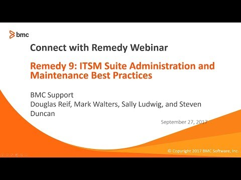 Connect with Remedy Remedy 9:ITSM Admin & Maintenance Best Practices