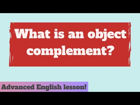 What is an object complement? Complements in English