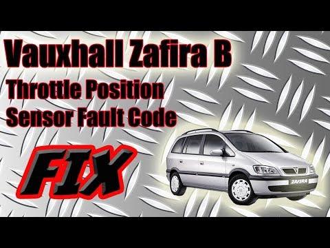 Vauxhall Zafira B Throttle Position Sensor Fault Code Fix Astra Opel  VXR