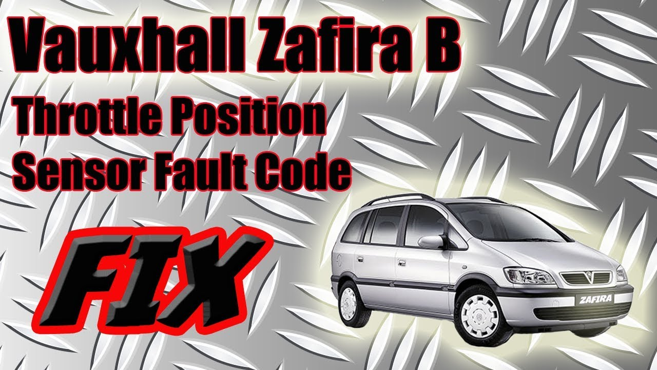 small resolution of vauxhall zafira b throttle position sensor fault code fix astra opel vauxhall zafira fuse box problems