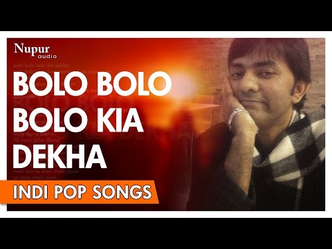 Bolo Bolo - Sajjad Ali | Popular Hindi...