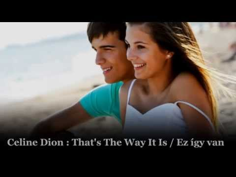 Celine Dion : That's The Way It Is / Ez így van (magyar felirattal)