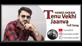 Tenu Vekhi Jaavan | Himansh Kohli |Shahid Mallya |Asees K | Latest Songs Hamid Akram