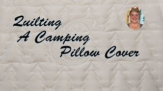 Quilting a Camping Pillow Cover