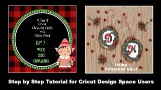 Cricut Christmas Crafts Series: Day 7- Wood Slice Ornament with Patterned Vinyl