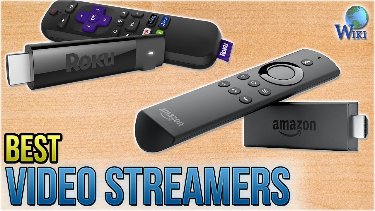 Download 8 Best Video Streamers 2018