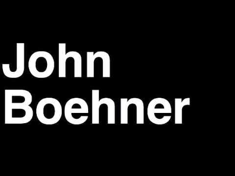 How to Pronounce John Boehner GOP Speaker of the United States House of Representatives