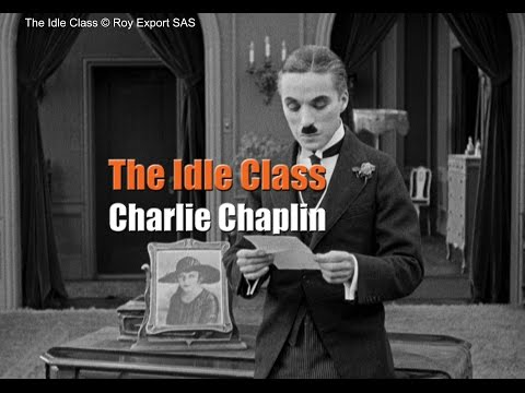 Charlie Chaplin - Shaken, Not Stirred - The Idle Class (1921)