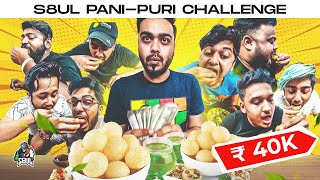 THE S8UL PANI PURI CHALLENGE FOR ₹ 40,000/-