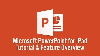 Microsoft PowerPoint for iPad Tutorial