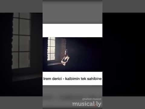 IREM DERICI KALBIMIN TEK SAHIBINE MP3 СКАЧАТЬ БЕСПЛАТНО