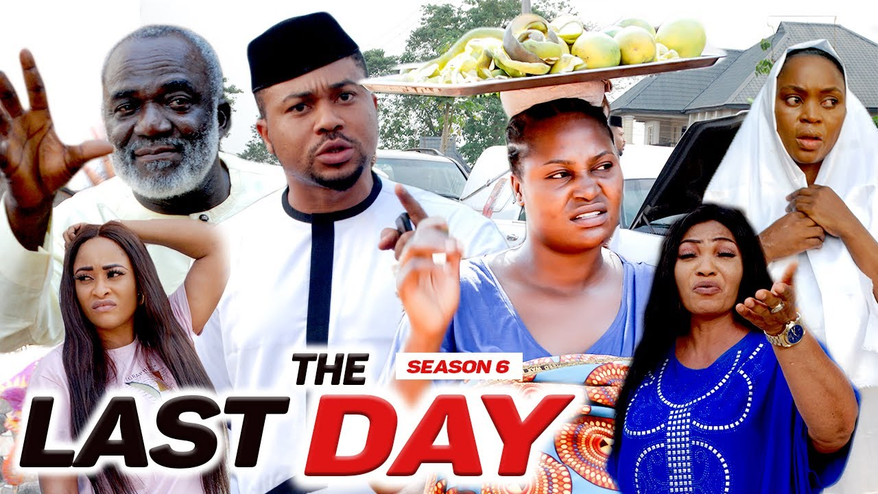 Download THE LAST DAY (SEASON 6) {NEW MOVIE} - 2021 LATEST NIGERIAN NOLLYWOOD MOVIES