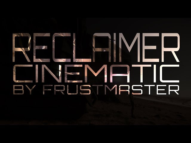 Reclaimer Cinematic