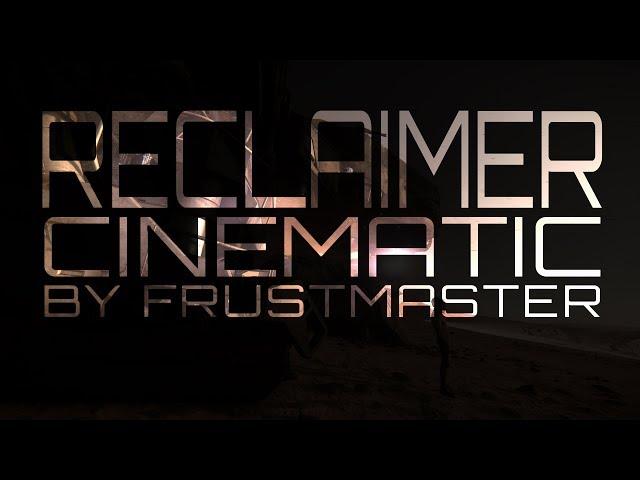 Reclaimer Cinematic
