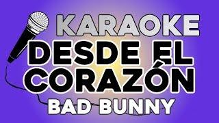 Desde El Corazón - Bad Bunny KARAOKE con LETRA