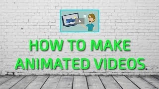 How to Make Animation Videos