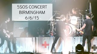 5SOS CONCERT!!! Birmingham 6/6/15