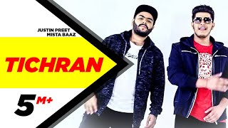 Tichran (Full Song) | Justin Preet Feat Mista Baaz | Latest Punjabi Song 2017 | Speed Records