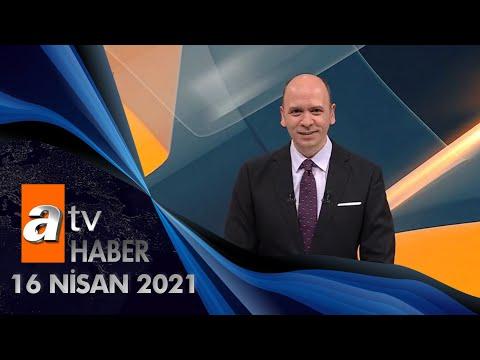 Atv Ana Haber | 16 Nisan 2021