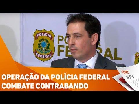 Operação da polícia federal combate contrabando - TV SOROCABA/SBT