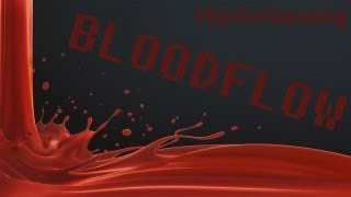 Blood Flow Ep.1 :D