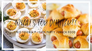 What's for Dinner?! Kid Friendly | Easy Party / Snack Food